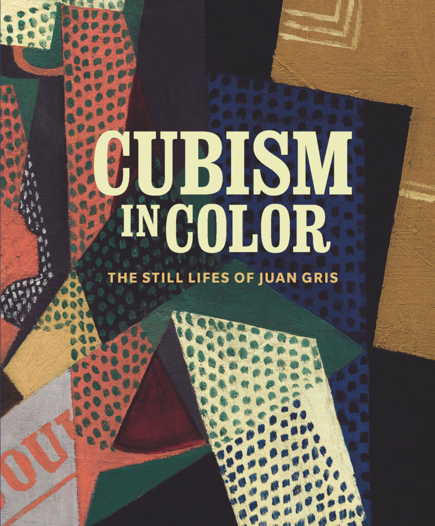 Edited by Nicole R. Myers and Katherine Rothkopf; With contributions by Anna Katherine Brodbeck, Christine Burger, Harry Cooper, Paloma Esteban Leal, Nicole R. Myers, and Katherine Rothkopf: Cubism in Color: The Still Lifes of Juan Gris